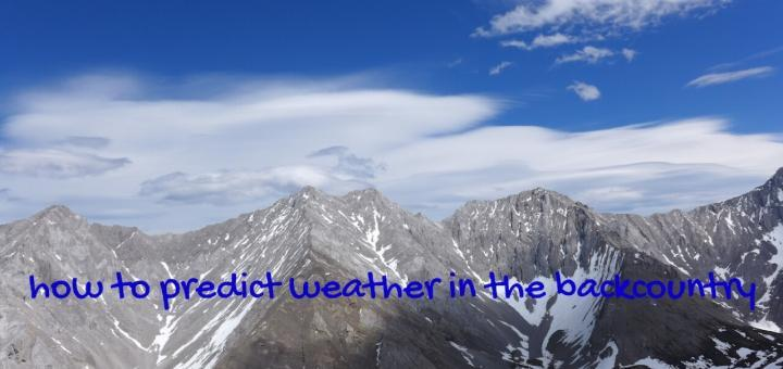 How to predict weather in the backcountry